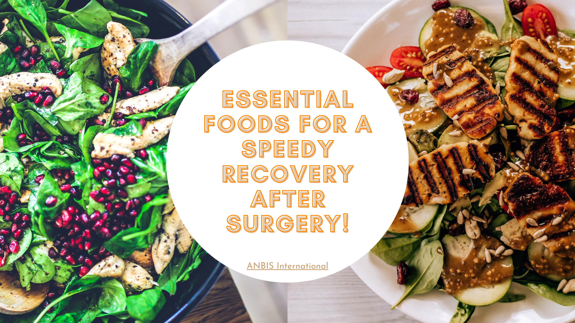 Essential foods for a speedy recovery after Surgery! | ANBIS International